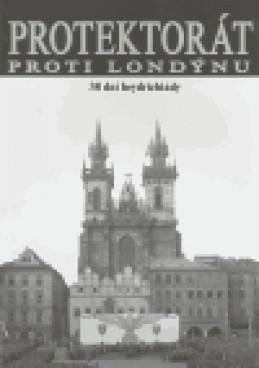 Protektorát proti Londýnu - Zdeněk Plachý