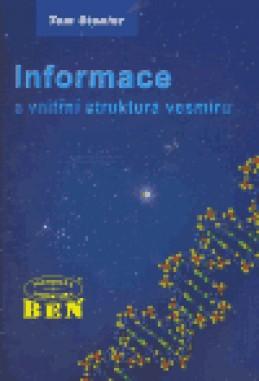 Informace a vnitřní struktura vesmíru - Tom Stonier