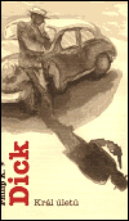 Král úletů - Philip K. Dick