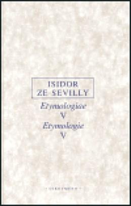 Etymologie V - Isidor ze Sevilly