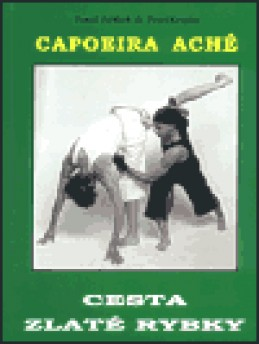 Capoeira Aché - Cesta zlaté rybky - Pavel Krupka