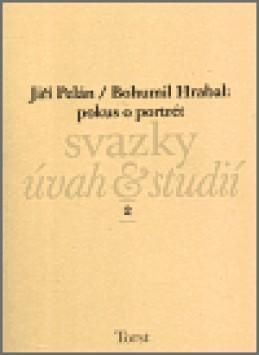 Bohumil Hrabal: pokus o portrét - Jiří Pelán
