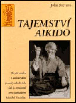 Tajemství Aikidó - John Stevens