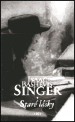 Staré lásky - Isaac Bashevis Singer