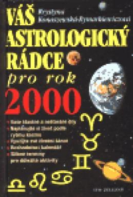 Váš astrologický rádce pro rok 2000 - Krystyna Konaszewska-Rymarkie