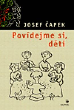 Povídejme si, děti - Josef Čapek