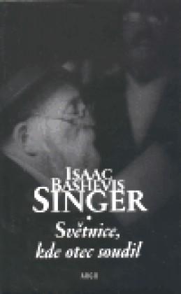 Světnice, kde otec soudil - Isaac Bashevis Singer