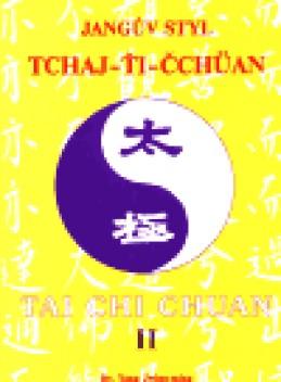 Jangův styl tchaj-ťi čchüan 2. díl - Jwing-Ming Jang