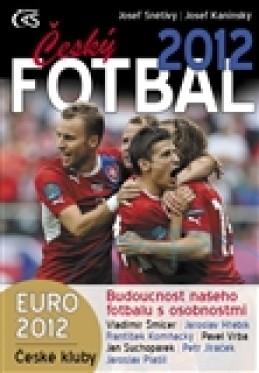"""Český fotbal 2012 - Josef """"Pepson"""" Snětivý"""