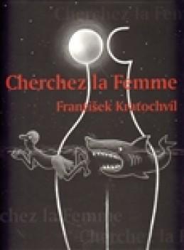 Cherchez la Femme - František Kratochvíl