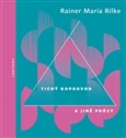 Tichý doprovod a jiné prózy - Rainer Maria Rilke