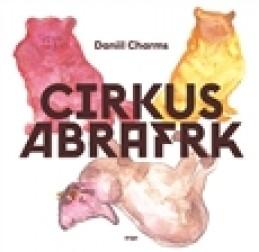 Cirkus Abrafrk - Daniil Charms