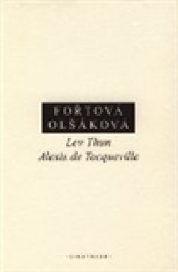 Lev Thun - Alexis de Tocqueville - Doubravka Olšáková