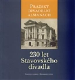 Pražský divadelní almanach: 230 let Stavovského divadla - kol.