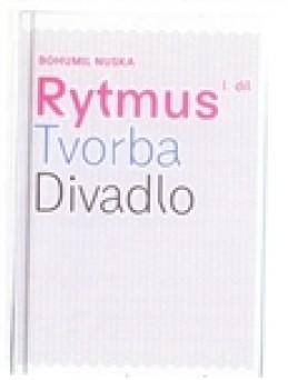 Rytmus, tvorba, divadlo 1 - Bohumil Nuska