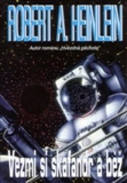 Vezmi si skafandr a běž - Robert A. Heinlein