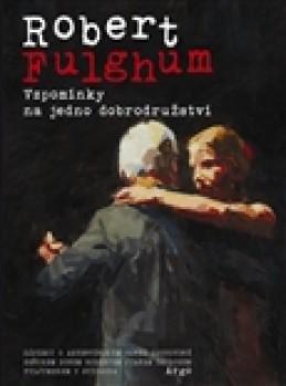 Vzpomínky na jedno dobrodružství - Robert Fulghum