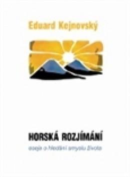 Horská rozjímání - Eduard Kejnovský