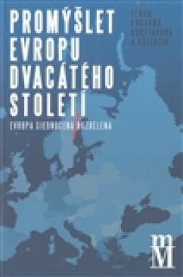 Promýšlet Evropu dvacátého století - Lenka Pokorná Korytarová