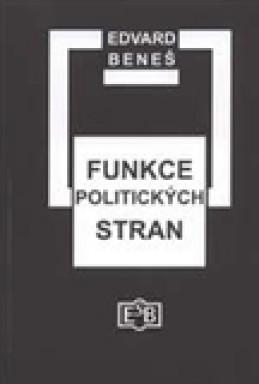Funkce politických stran - Edvard Beneš
