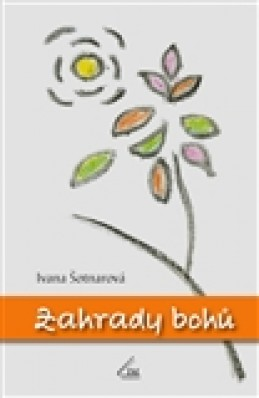Zahrady bohů - Ivana Šotnarová