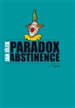 Paradox abstinence - Jan Jílek