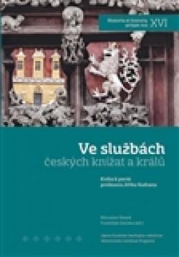 Ve službách českých knížat a králů - kol.