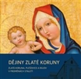 Dějiny Zlaté Koruny - kol.