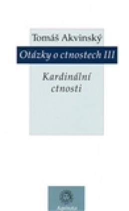 Otázky o ctnostech III - Tomáš Akvinský