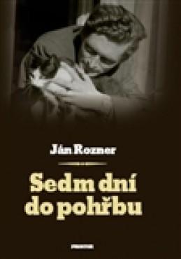 Sedm dní do pohřbu - Ján Rozner