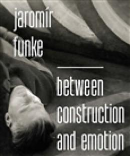 Jaromír Funke - Between Construction and Emotion - Antonín Dufek
