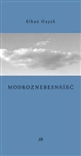 Modroznebesnášeč - Elkan Hayek