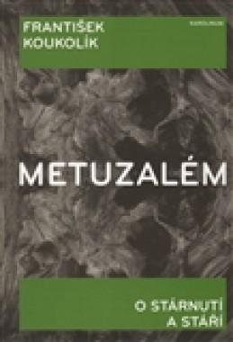 Metuzalém - František Koukolík