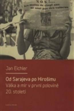 Od Sarajeva po Hirošimu - Jan Eichler
