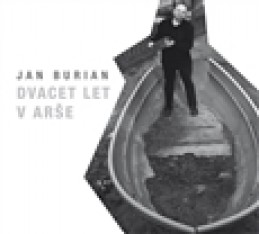 Dvacet let v Arše - Jan Burian