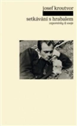 Setkávání s Hrabalem - Josef Kroutvor