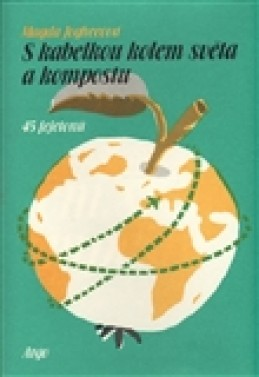 S kabelkou kolem světa a kompostu - Magda Jogheeová