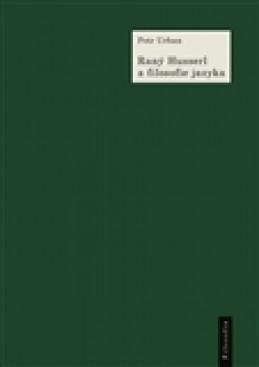 Raný Husserl a filosofie jazyka - Petr Urban