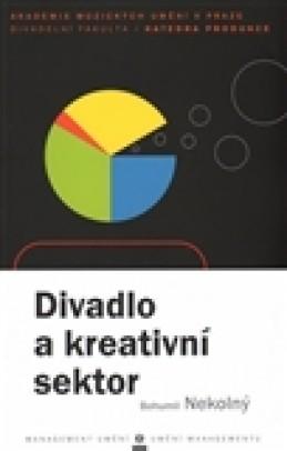 Divadlo a kreativní sektor - Bohumil Nekolný