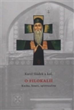 O Filokalii - Karel Sládek