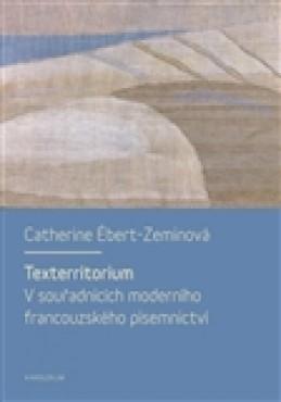 Texterritorium - Catherine Ébert-Zeminová