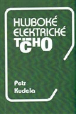 Hluboké elektrické ticho - Petr Kudela