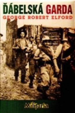 Ďábelská garda 1 - George Robert Elford