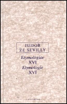 Etymologie XVI - Isidor ze Sevilly