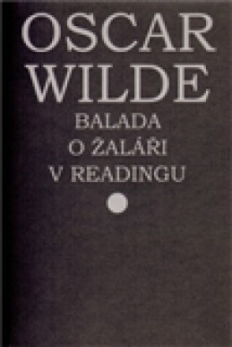 Balada o žaláři v Readingu - Oscar Wilde