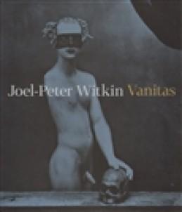 Joel-Peter Witkin: Vanitas - Otto M. Urban