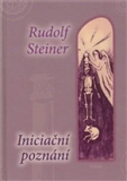 Iniciační poznání - Rudolf Steiner