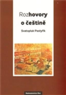 Rozhovory o češtině - Svatopluk Pastyřík