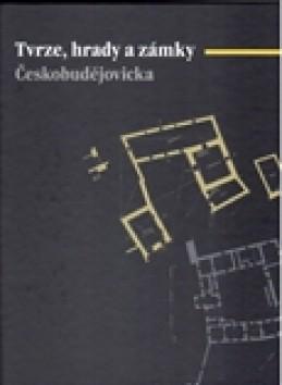 Tvrze, hrady a zámky Českobudějovicka - Daniel Kovář