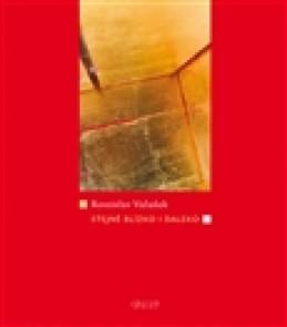 Stejně blízko i daleko - Rostislav Valušek
